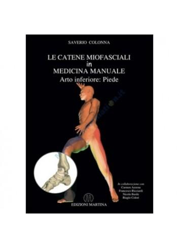 Le catene miofasciali in medicina manuale - Arto inferiore: Piede - Saverio Colonna