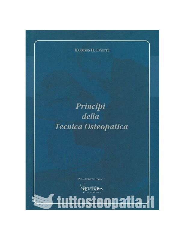 Principi della Tecnica Osteopatica -...
