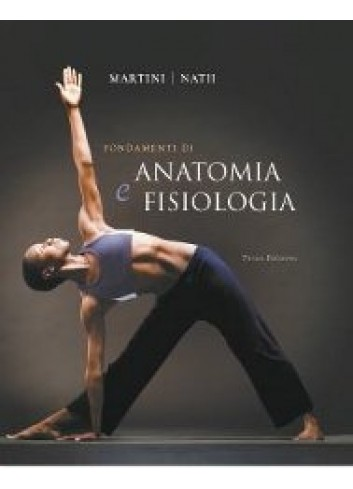 Fondamenti di Anatomia e Fisiologia - Frederic Martini