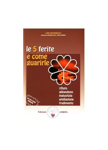 Le 5 ferite e come guarirle - Lise Bourbeau