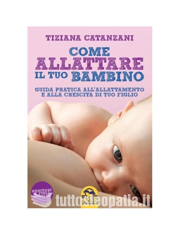 Come allattare il tuo bambino -...