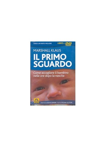 Il Primo Sguardo - DVD - Silvia Sandri, Polina Zlotnik, Marshall Klaus