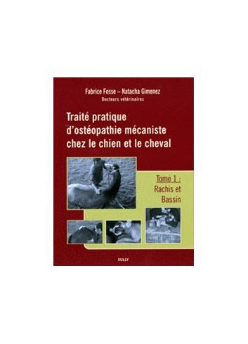 Traité pratique d'ostéopathie mécaniste chez le chien et le cheval - Fabrice Fosse, Natacha Gimenez