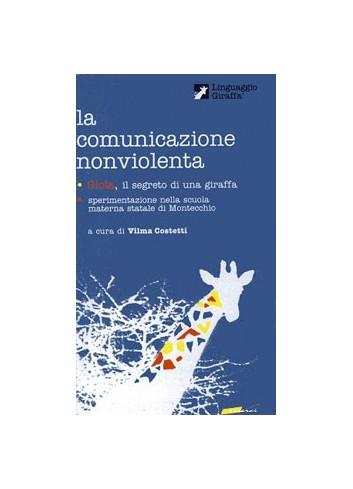 La comunicazione nonviolenta. Gioia il segreto di una giraffa (VHS) - Vilma Costetti