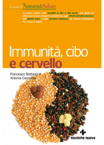 Immunità, cibo e cervello - Francesco Bottaccioli, Antonia Carosella