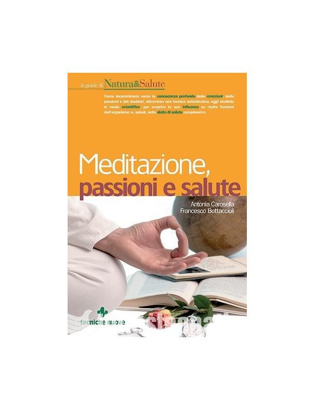 Meditazione, passioni e salute -...