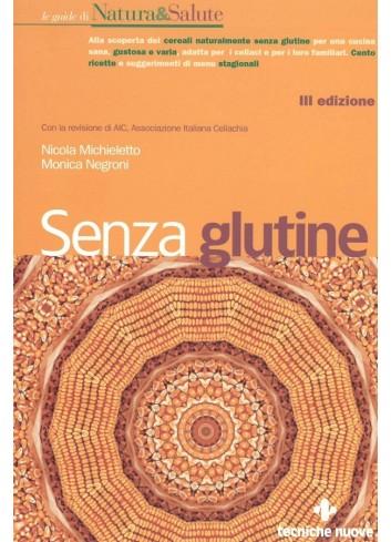 Senza glutine - Nicola Michieletto, Monica Negroni