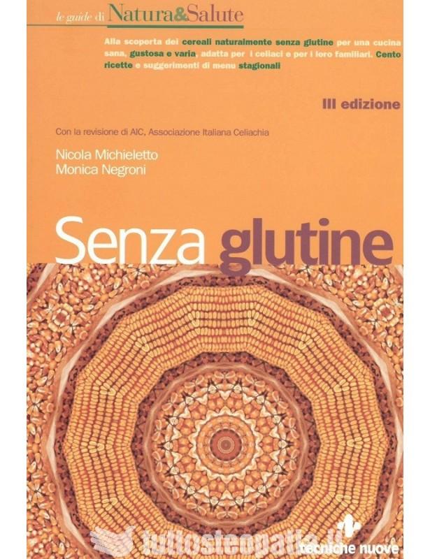 Senza glutine - Nicola Michieletto,...