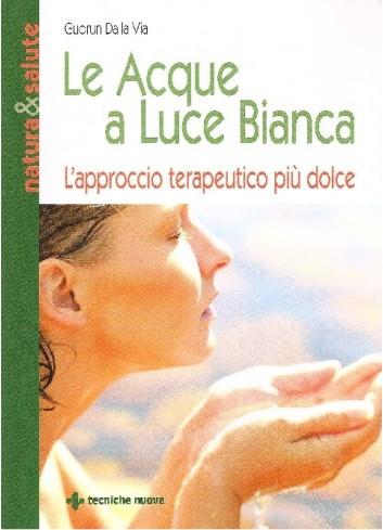 Le Acque a Luce Bianca - Gudrun Dalla Via