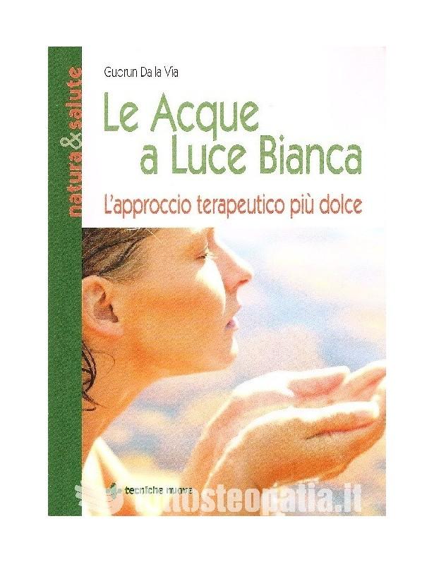 Le Acque a Luce Bianca - Gudrun Dalla...