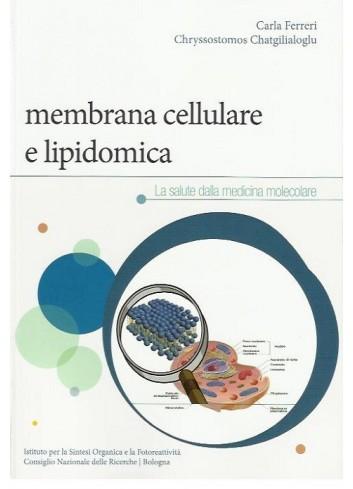 Membrana cellulare e lipidomica - Carla Ferreri