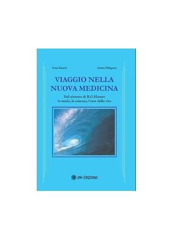 Viaggio nella Nuova Medicina - Katia Bianchi, Sandra Pellegrino
