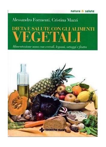 Dieta e salute con gli alimenti vegetali