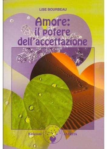 Amore: il potere dell'accettazione - Lise Bourbeau