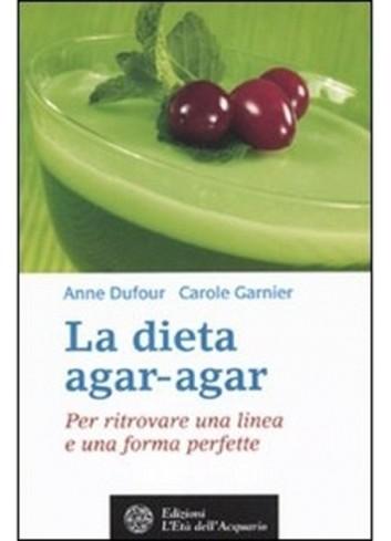 La dieta agar-agar - A. Dafour, C. Garnier