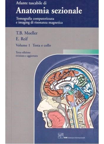 Atlante tascabile di Anatomia sezionale Volume  1 - Moeller T.B., Reif E.