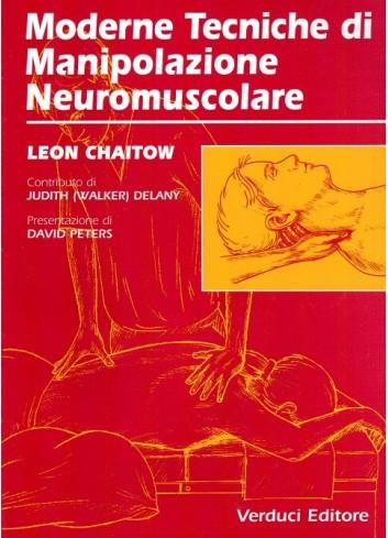 Moderne Tecniche di Manipolazione Neuromuscolare - Leon Chaitow, Judith Delany