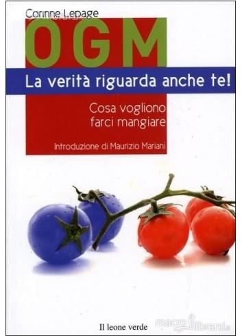 OGM La verità riguarda anche te! - Corinne Lepage