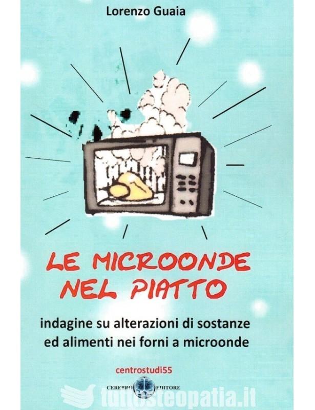 Le microonde nel piatto - Lorenzo Guaia