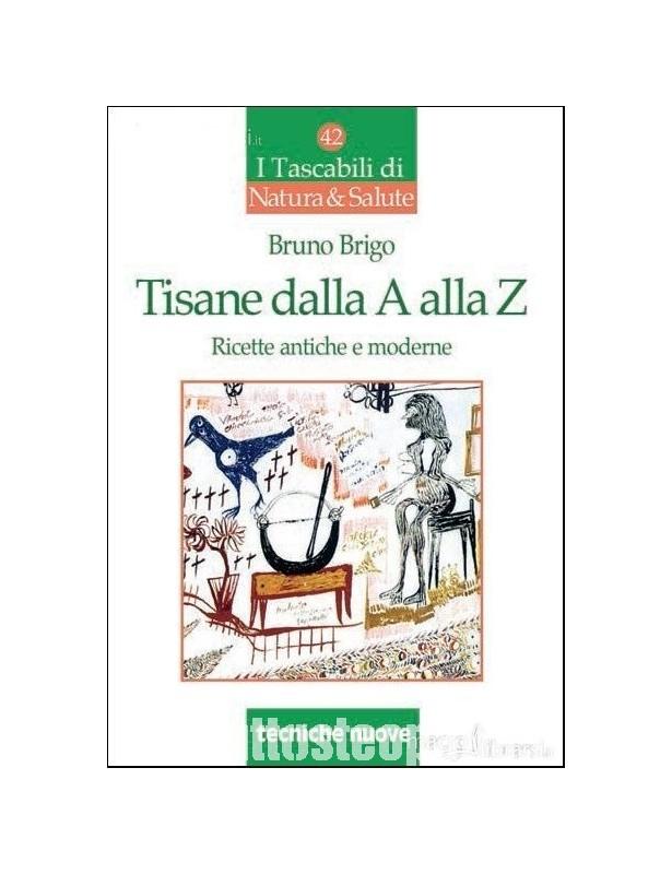 Tisane dalla A alla Z - Bruno Brigo