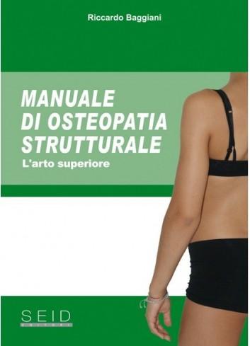 Manuale di Osteopatia Strutturale - l'arto superiore - Riccardo Baggiani