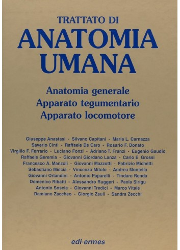 Trattato di Anatomia Umana - Giuseppe Anastasi, Silvano Capitani, Maria L. Carnazza, Saverio Cinti
