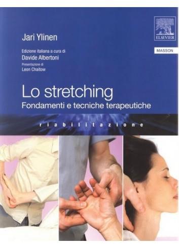 Lo Stretching - fondamenti e tecniche terapeutiche