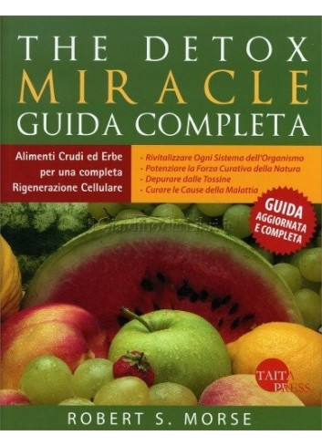 The Detox Miracle - Guida completa - Robert S. Morse