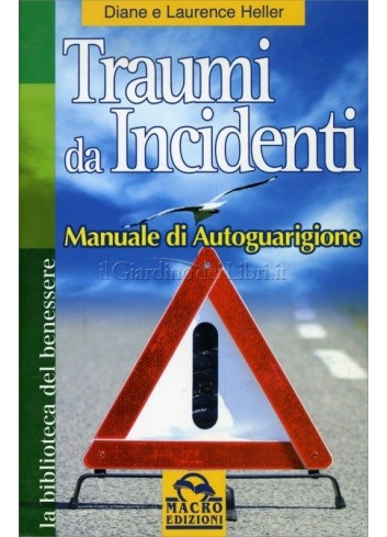 Traumi da incidenti. Manuale di Autoguarigione - Diane e Laurence Heller