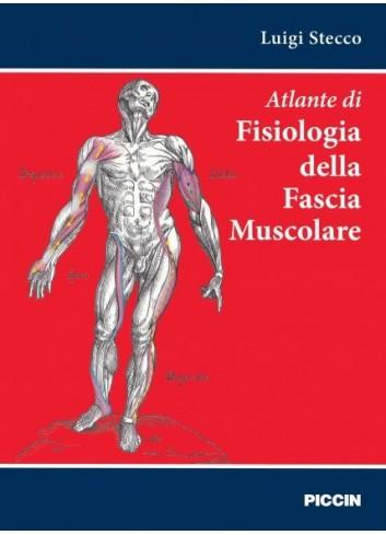 Atlante di Fisiologia della Fascia Muscolare - Luigi Stecco