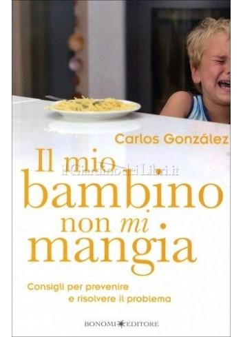 Il mio bambino non mi mangia - Carlos González