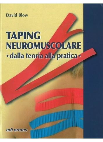 Taping neuromuscolare - dalla teoria alla pratica - David Blow