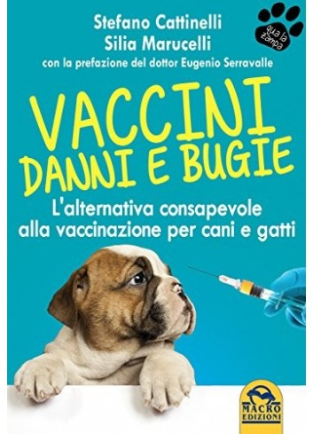 Vaccini danni e bugie - Stefano Cattinelli, Silia Marucelli