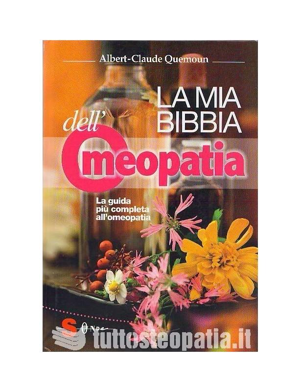 La mia bibbia dell'omeopatia -...