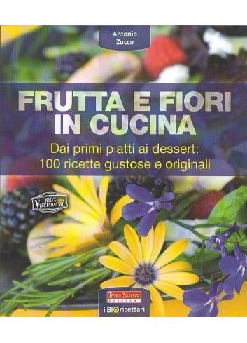 Frutta e fiori in cucina - Antonio Zucco
