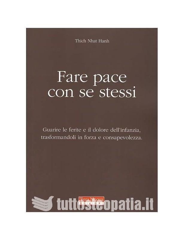 Fare pace con se stessi - Thich Nhat...