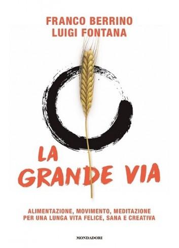 La grande via - Franco Berrino, Luigi Fontana