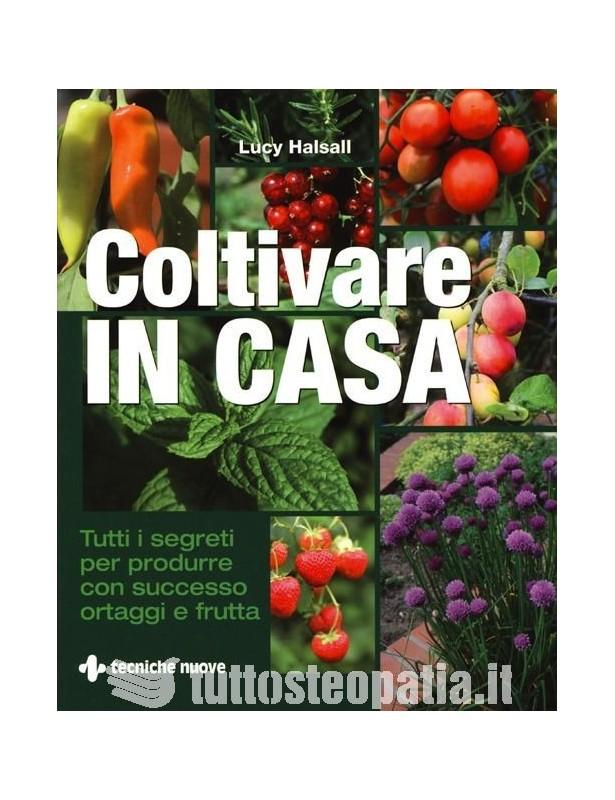 Coltivare IN CASA - Lucy Halsall