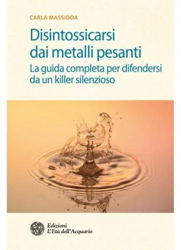 Disintossicarsi dai metalli pesanti - Carla Massidda