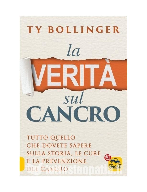 La verità sul Cancro - Ty Bollinger