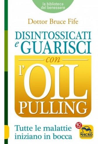 Disintossicati e Guarisci con l'Oil Pulling - Dott Bruce Fife