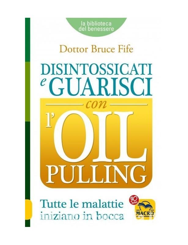 Disintossicati e Guarisci con l'Oil...