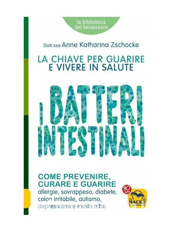 I Batteri Intestinali - Zschocke Anne...