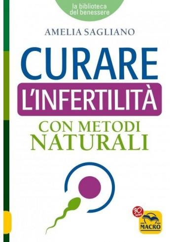 Curare l'infertilità con metodi naturali - Amelia Sagliano