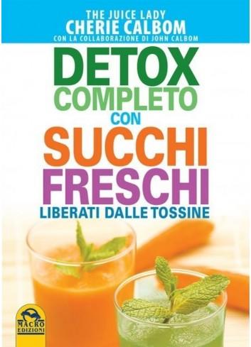 Detox completo con succhi freschi - Cherie Calbom