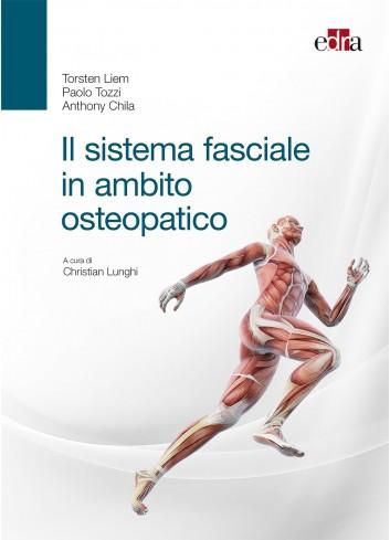 Il sistema fasciale in ambito osteopatico - Liem, Tozzi, Chila
