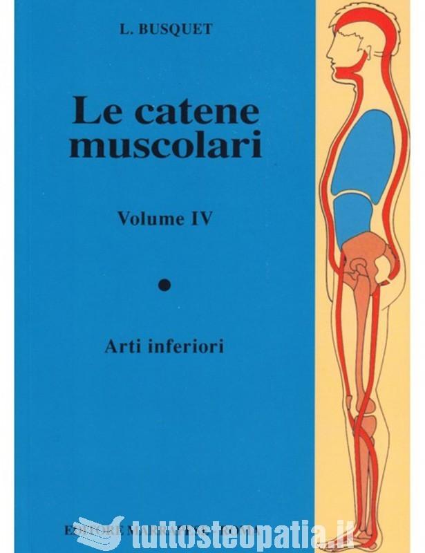 Le catene muscolari - Volume 4 -...