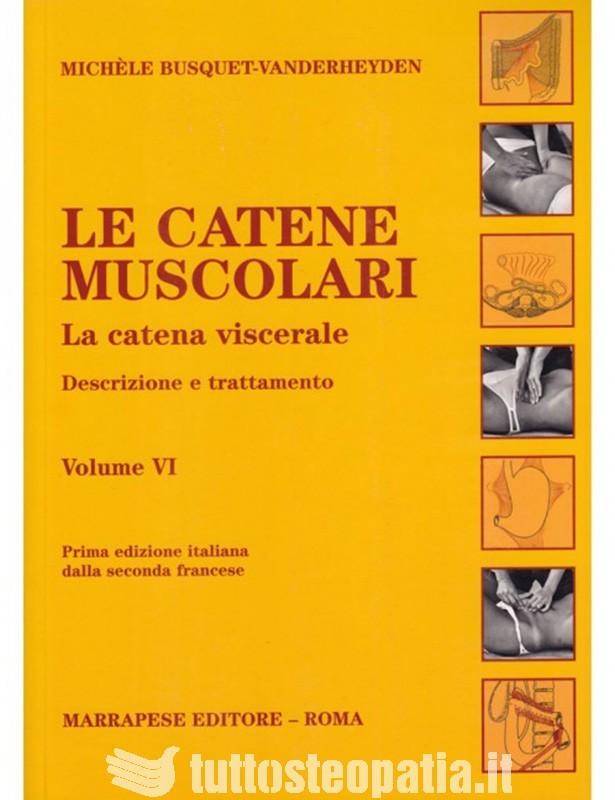 Le catene muscolari. Vol VI - Michèle...