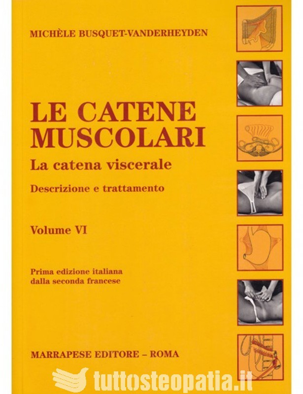 Le catene muscolari. Vol VI - Michèle...