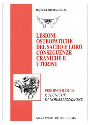 Lesioni osteopatiche del sacro e loro conseguenze craniche e uterine - Richard Raymond